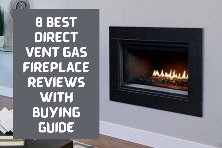 Best Direct Vent Gas Fireplace Reviews