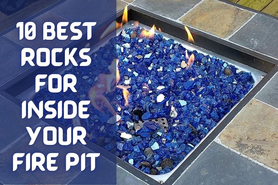 best rocks for inside your fire pit